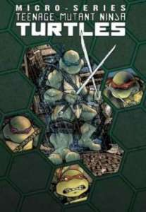 Teenage Mutant Ninja Turtles Micro-Series, Vol. 1