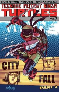 Ninja Turtles, Vol 7: City Fall Part 2