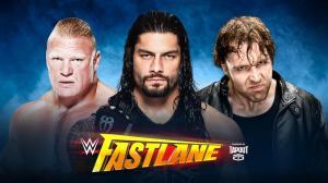 WWE Fastlane 2016, Brock Lesnar, Roman Reigns, Dean AMbrose