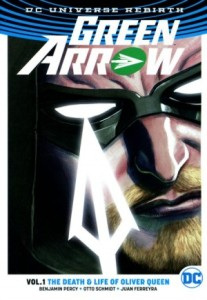 Green Arrow, Vol. 1: The Life and Death of Oliver Queen