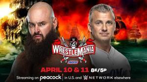 Wrestlemania 37, Braun Strowman, Shane McMahon